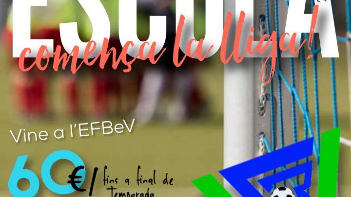 Inscriu-te a l'EFBeV, COMENÇA LA TEMPORADA!